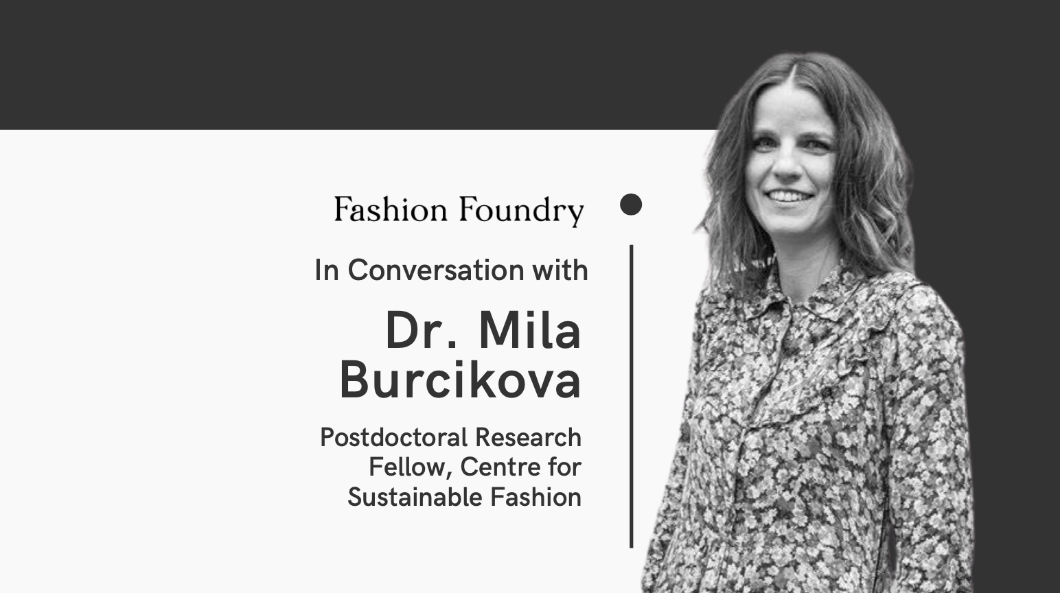 In conversation with Mila Burcikova from the Centre for Sustainable Fashion