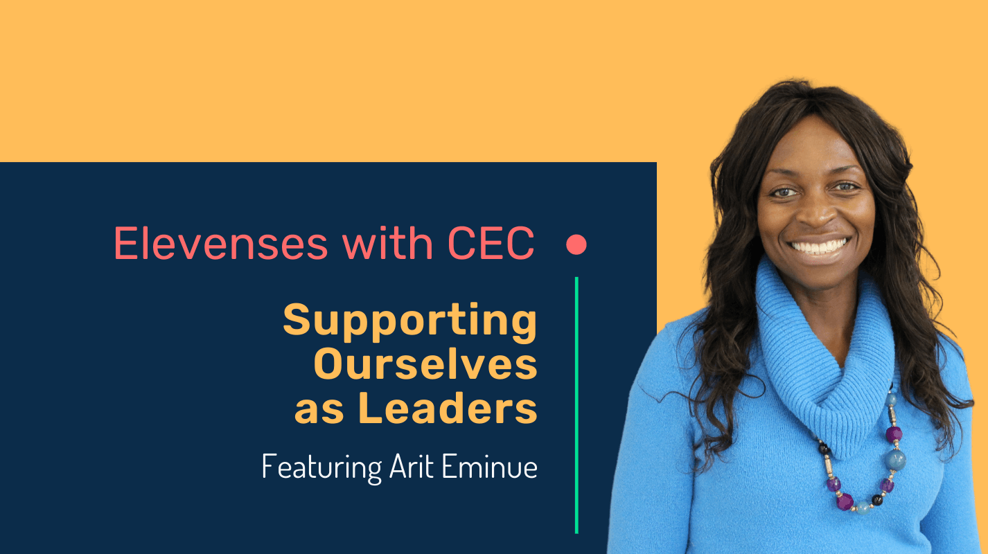 Supporting ourselves as leaderswith Arit Eminue