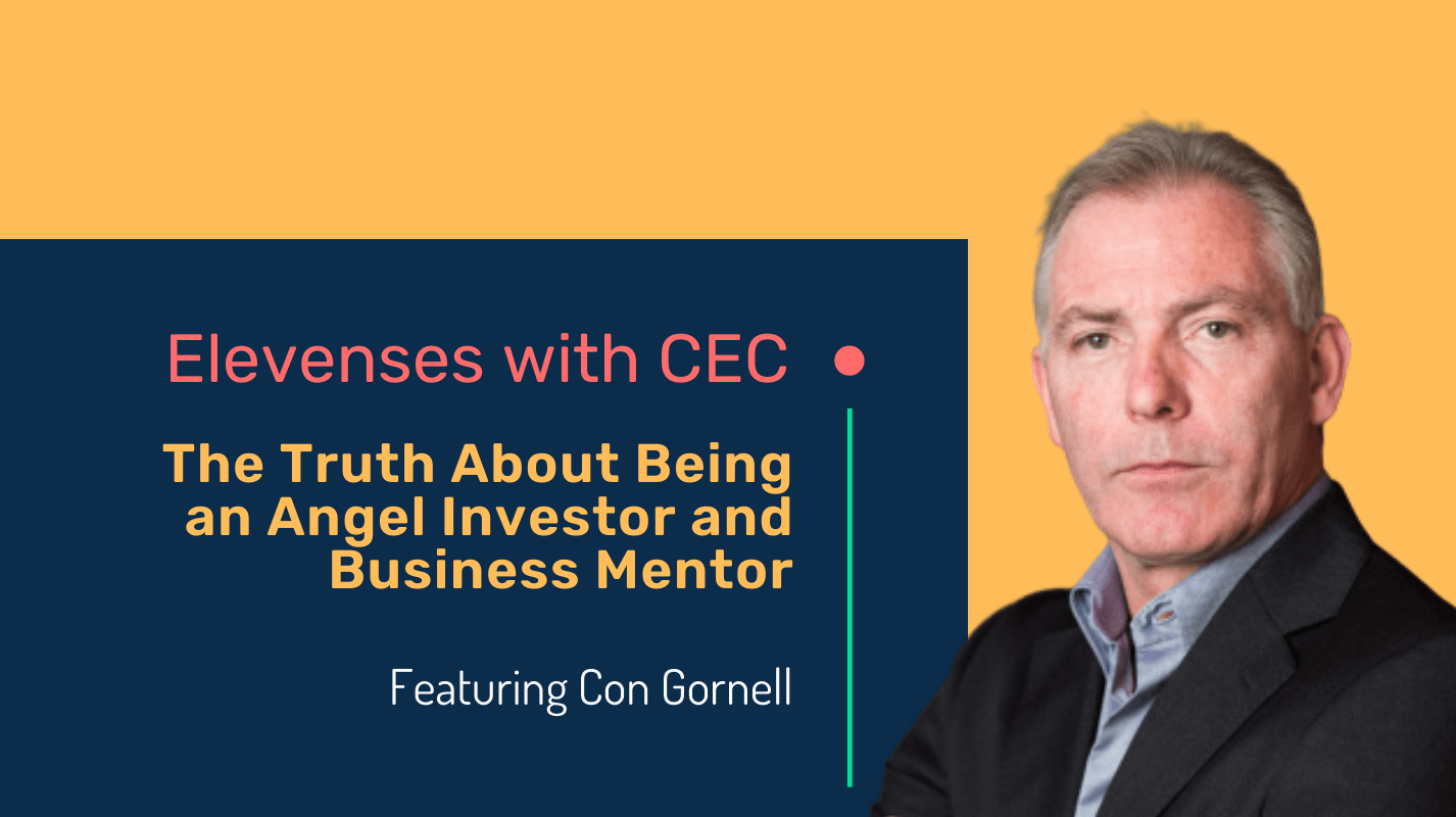 The truth about being an Angel Investor and business mentor with Con Gornell