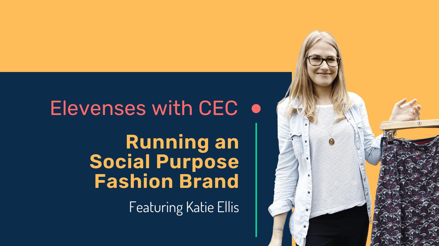 Running an social purpose fashion brand with Katie Ellis