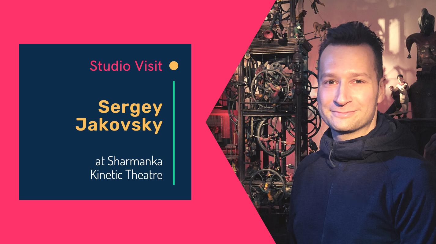 Sharmanka Kinetic Theatre visit